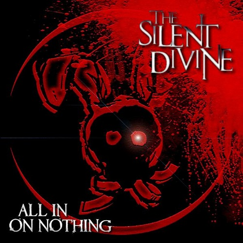 The Silent Divine - All In On Nothing