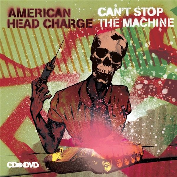 American Head Charge - Can't Stop the Machine (Compilation)
