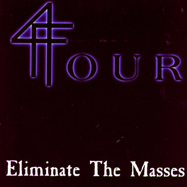 Four - Eliminate The Masses