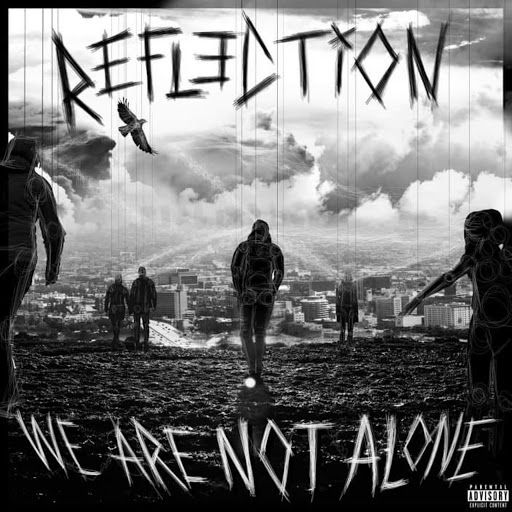Refl3ction - We Are Not Alone