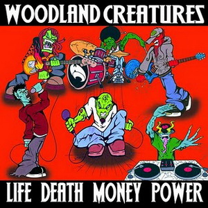 Woodland Creatutes - Life Death Money Power [EP]
