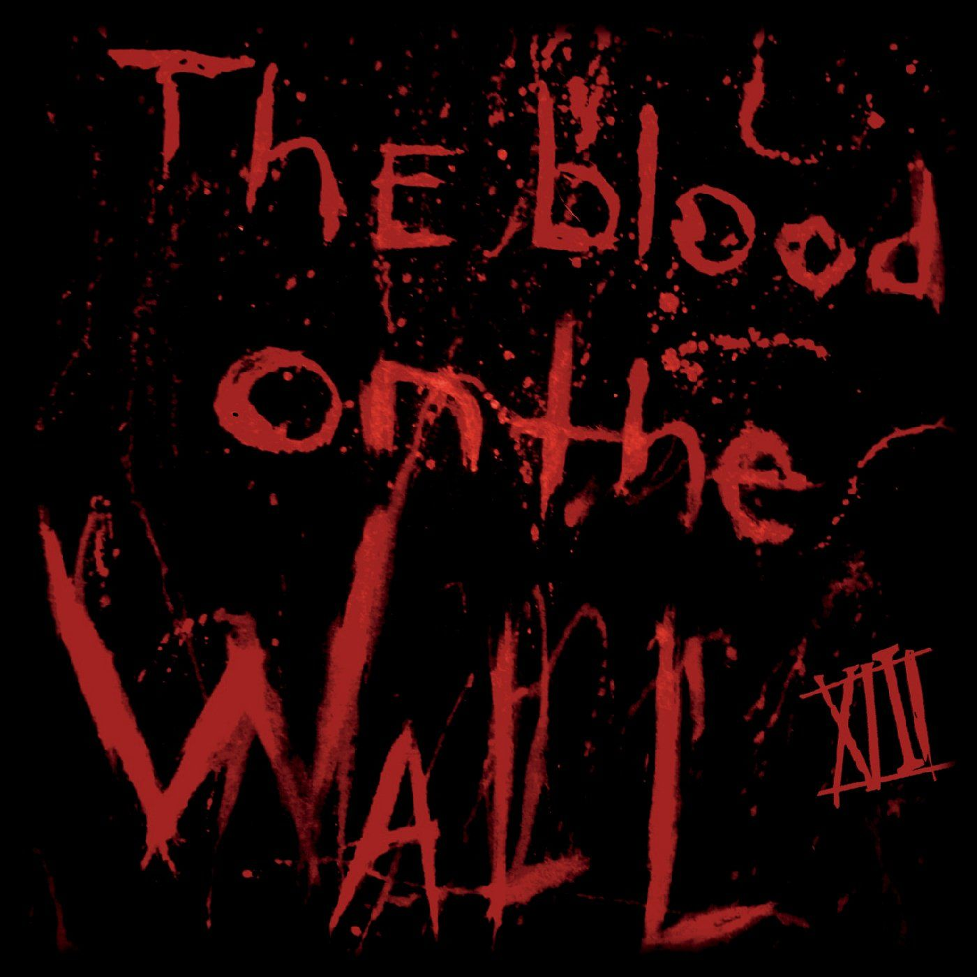 XIII - The Blood on the Wall